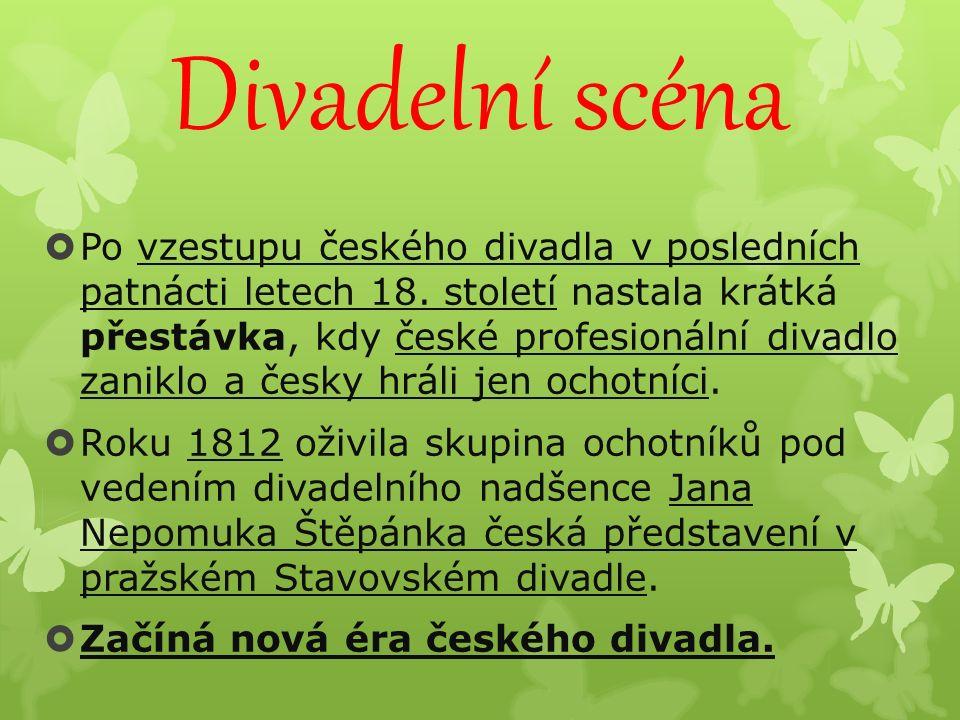 Divadelní scéna  Po vzestupu českého divadla v posledních patnácti letech 18.