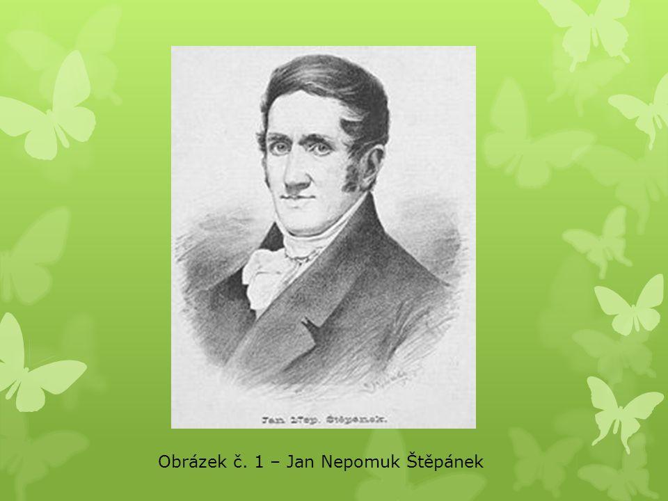 Obrázek č. 1 – Jan Nepomuk Štěpánek