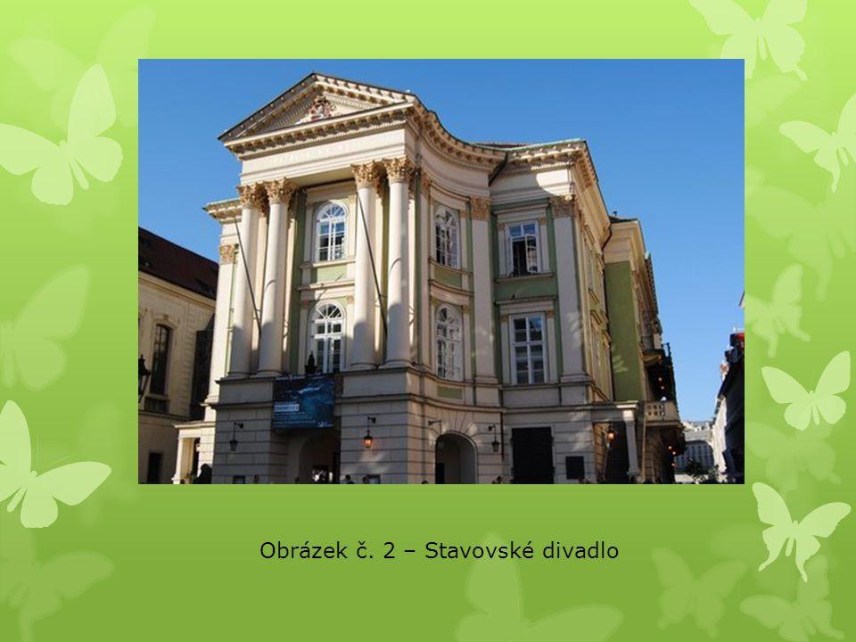 Obrázek č. 2 – Stavovské divadlo