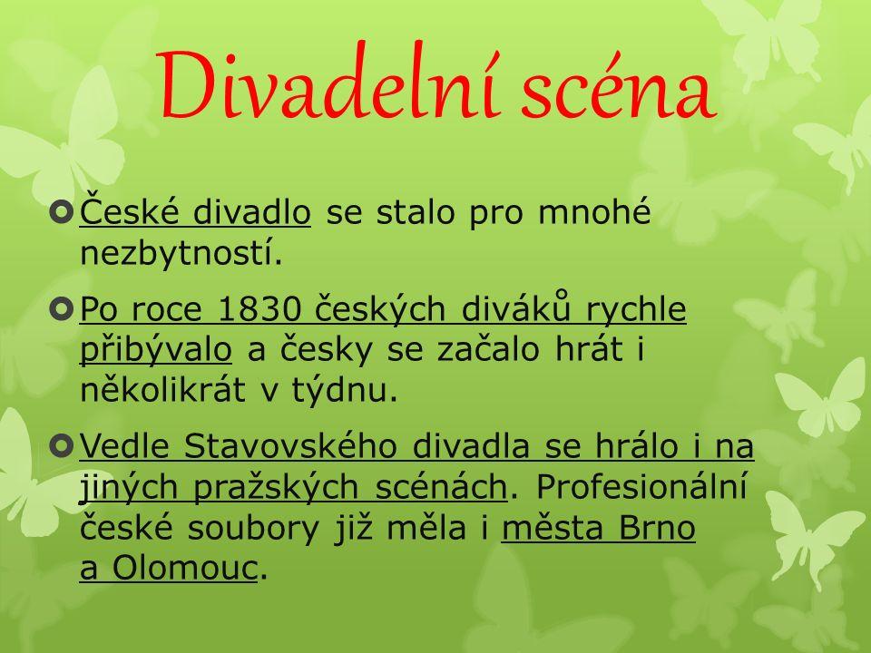 Divadelní scéna  České divadlo se stalo pro mnohé nezbytností.