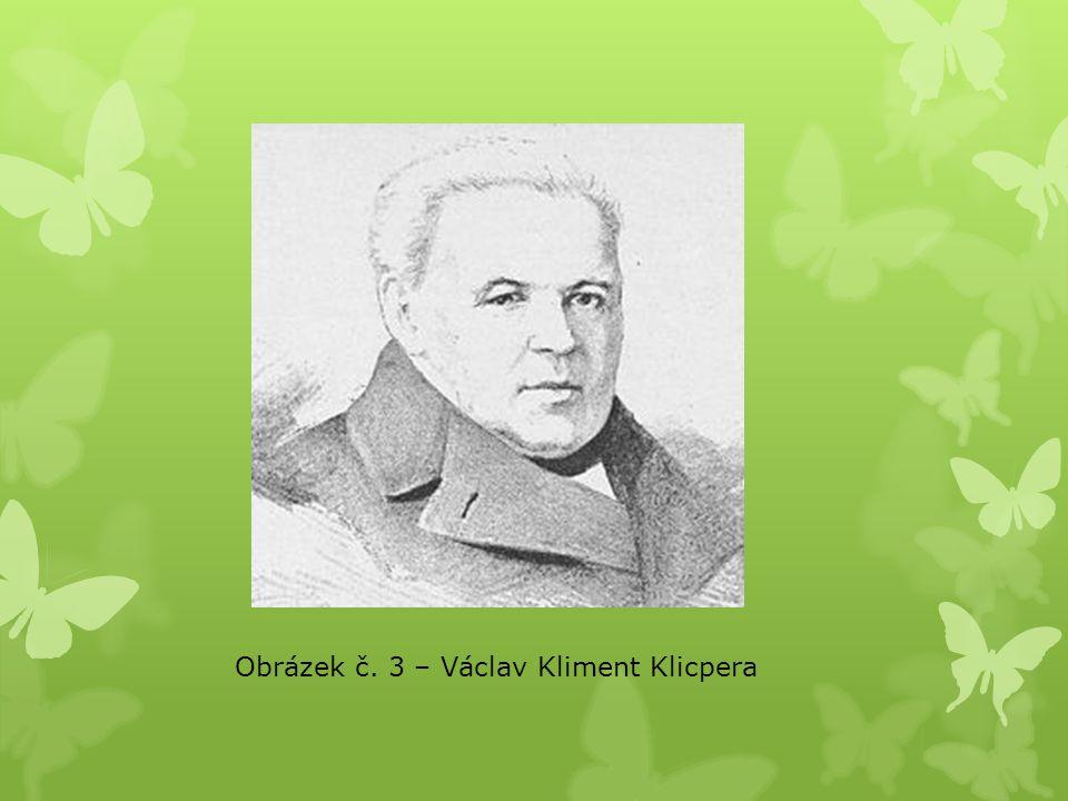 Obrázek č. 3 – Václav Kliment Klicpera