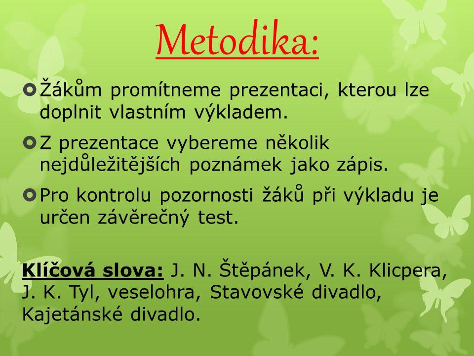 Metodika:  Žákům promítneme prezentaci, kterou lze doplnit vlastním výkladem.