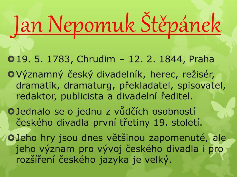 Jan Nepomuk Štěpánek  19. 5. 1783, Chrudim – 12.