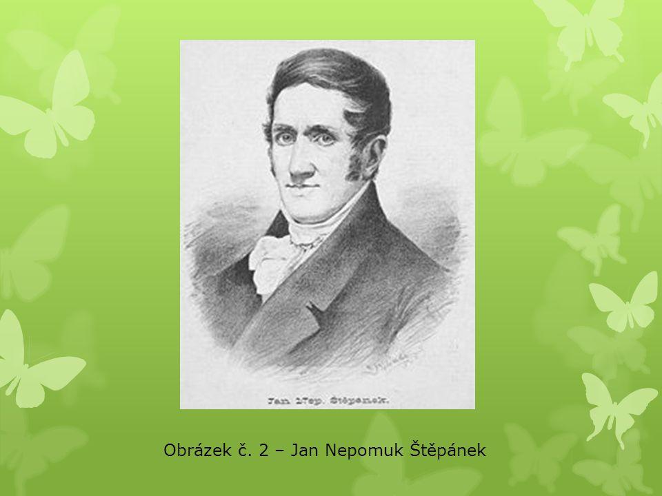 Obrázek č. 2 – Jan Nepomuk Štěpánek