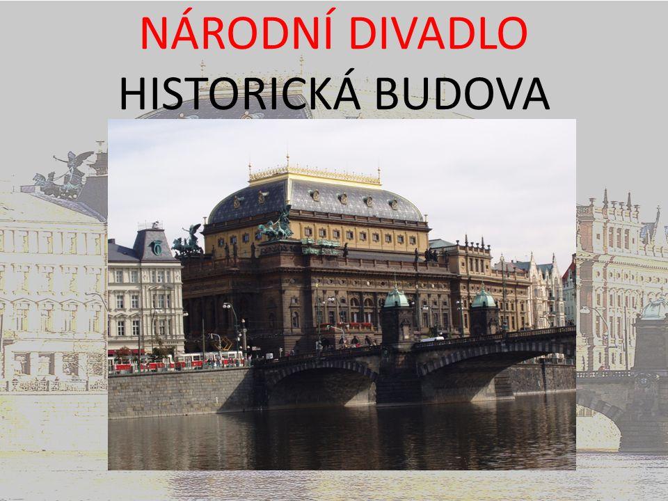 NÁRODNÍ DIVADLO HISTORICKÁ BUDOVA