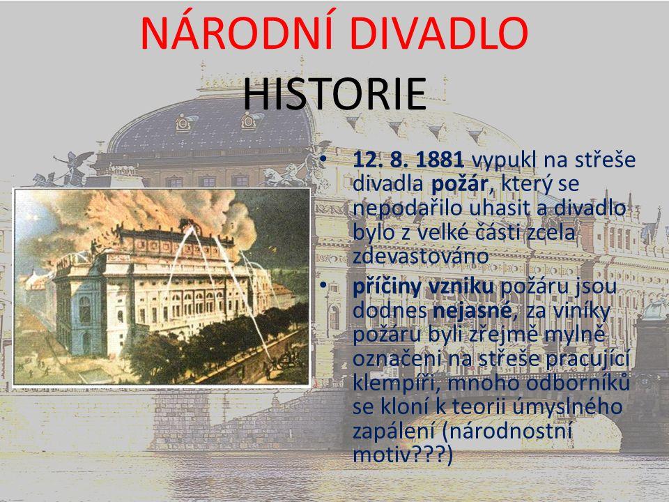 NÁRODNÍ DIVADLO HISTORIE 12. 8.
