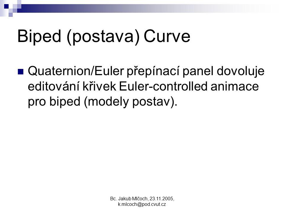 Biped (postava) Curve Quaternion/Euler přepínací panel dovoluje editování křivek Euler-controlled animace pro biped (modely postav).