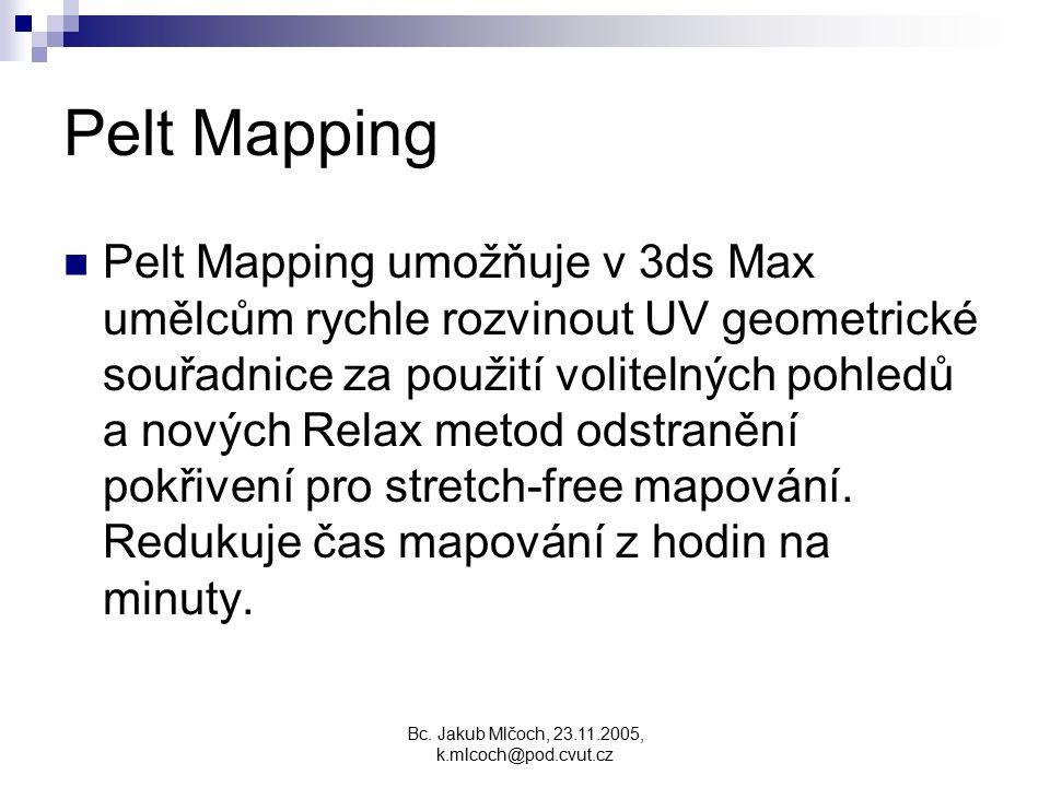Pelt Mapping Pelt Mapping umožňuje v 3ds Max umělcům rychle rozvinout UV geometrické souřadnice za použití volitelných pohledů a nových Relax metod od