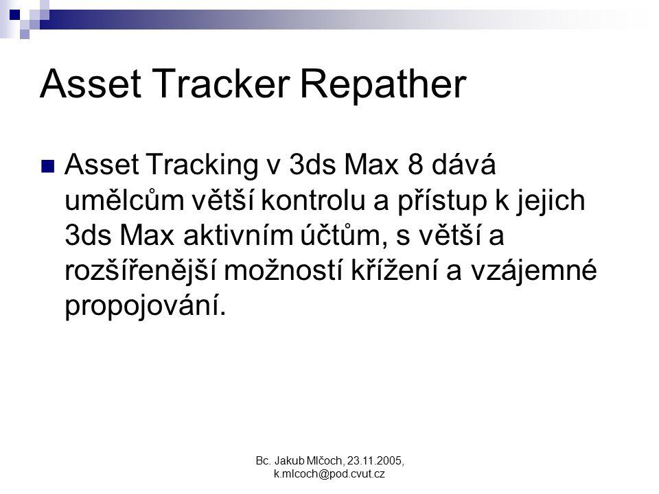 Asset Tracker Repather Asset Tracking v 3ds Max 8 dává umělcům větší kontrolu a přístup k jejich 3ds Max aktivním účtům, s větší a rozšířenější možnos