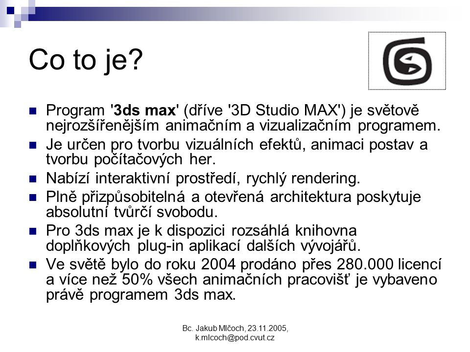 Bc. Jakub Mlčoch, 23.11.2005, k.mlcoch@pod.cvut.cz