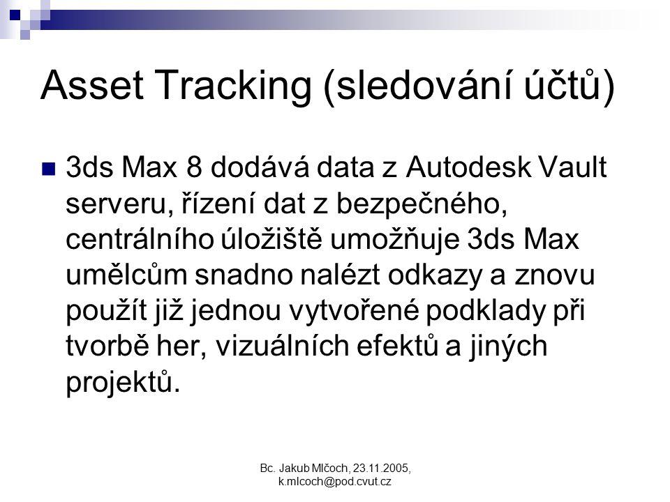 Asset Tracking (sledování účtů) 3ds Max 8 dodává data z Autodesk Vault serveru, řízení dat z bezpečného, centrálního úložiště umožňuje 3ds Max umělcům