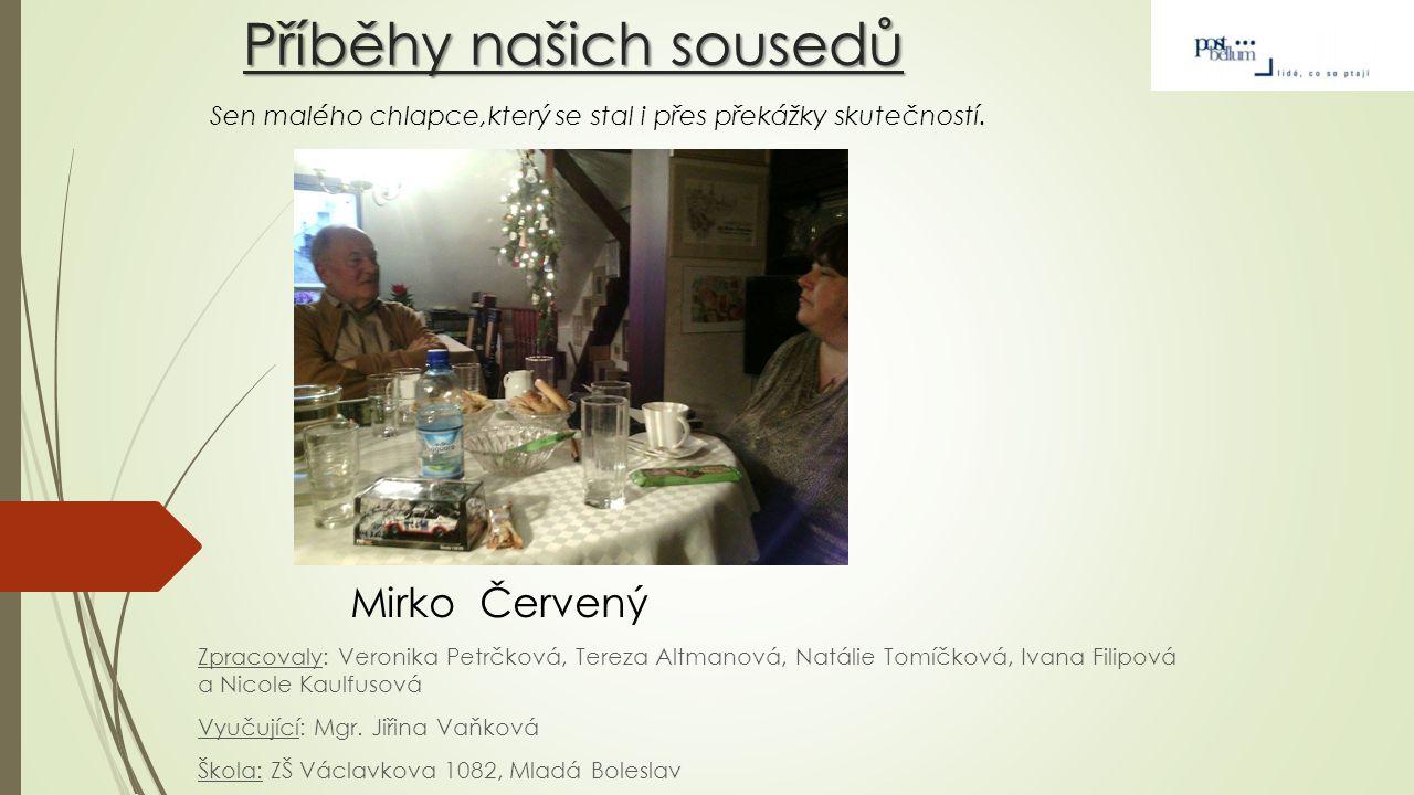 Ing.Mirko Červený Máte rádi příběhy.