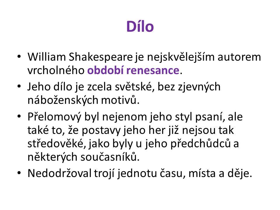 Dílo William Shakespeare je nejskvělejším autorem vrcholného období renesance.