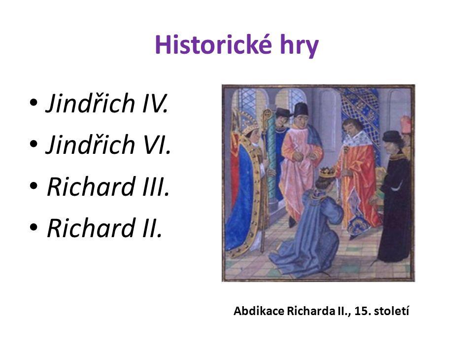 Historické hry Jindřich IV. Jindřich VI. Richard III.