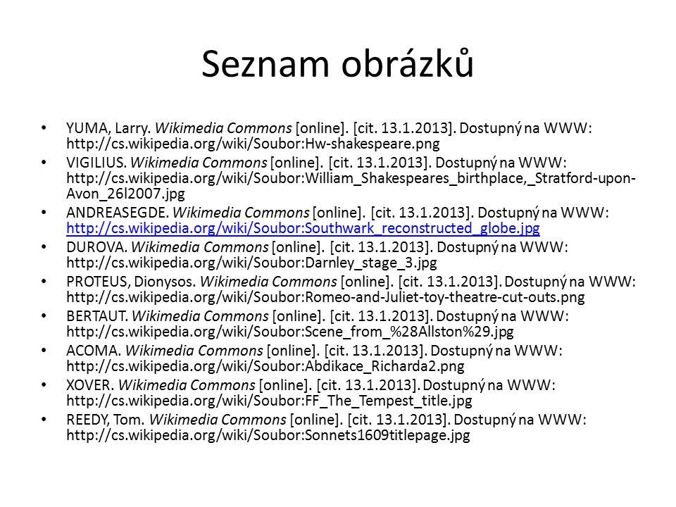 Seznam obrázků YUMA, Larry. Wikimedia Commons [online]. [cit. 13.1.2013]. Dostupný na WWW: http://cs.wikipedia.org/wiki/Soubor:Hw-shakespeare.png VIGI