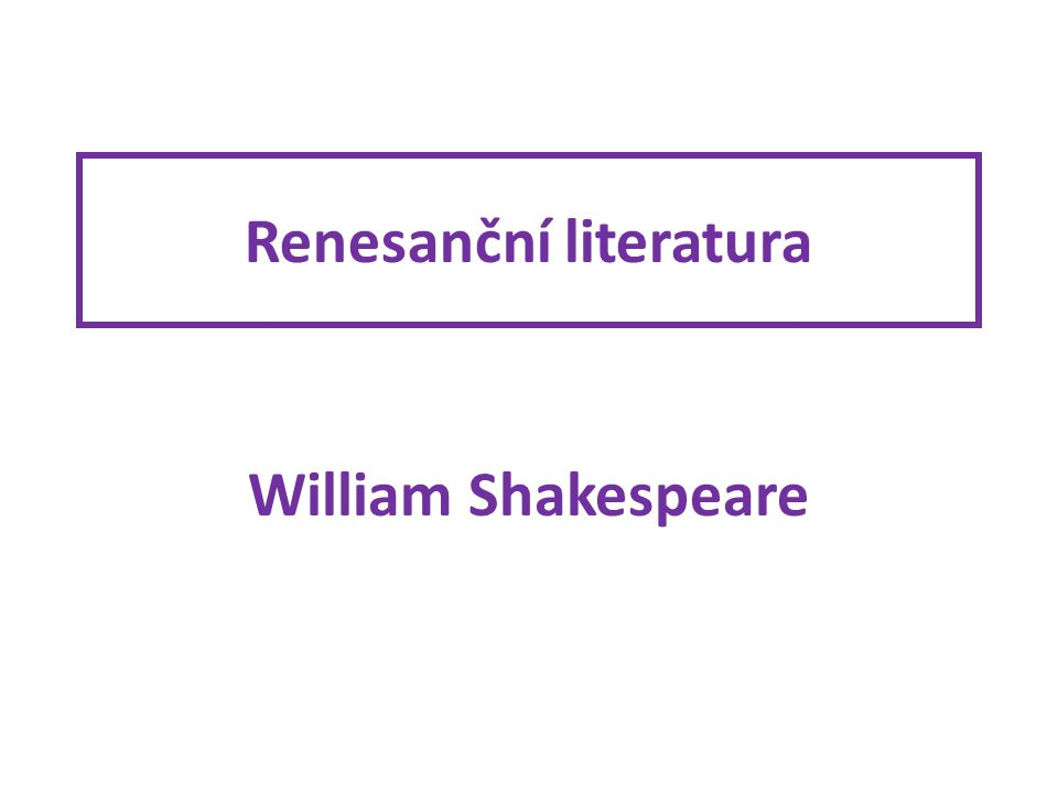 Renesanční literatura William Shakespeare