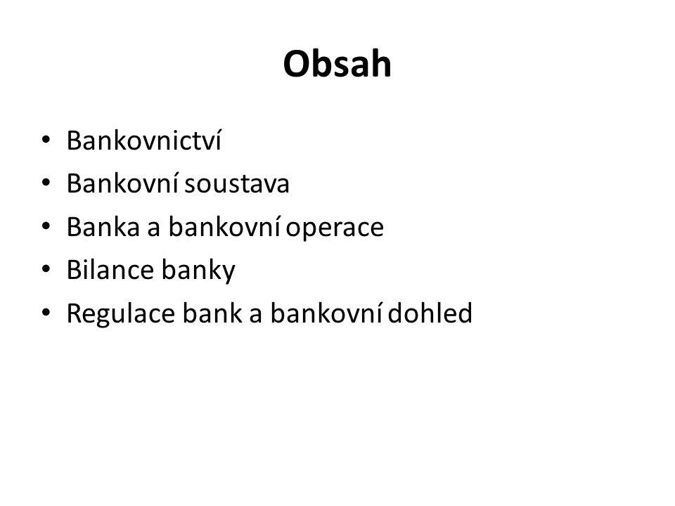Bankovnictví Bankovnictví je specifická oblast financí.