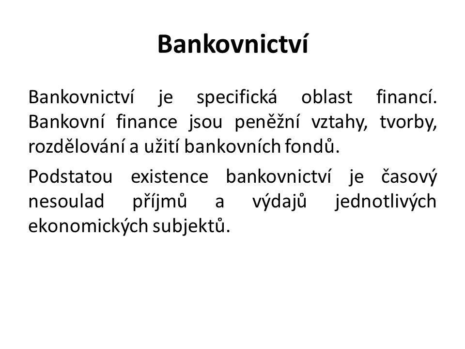 Banka Banka je podnik, který provozuje peněžní operace na vlastní účet.