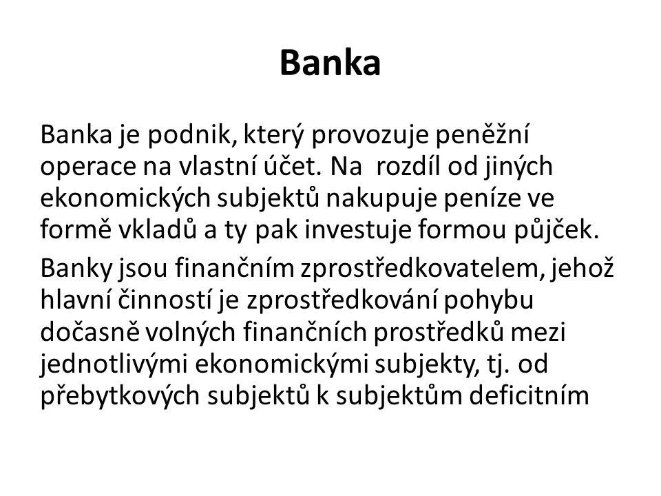 Definice banky podle zákona PRÁVNÍ DEFINICE PODLE UÁKONA Č.