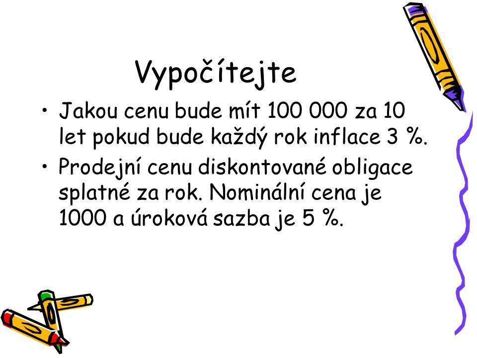 Vypočítejte Jakou cenu bude mít 100 000 za 10 let pokud bude každý rok inflace 3 %.