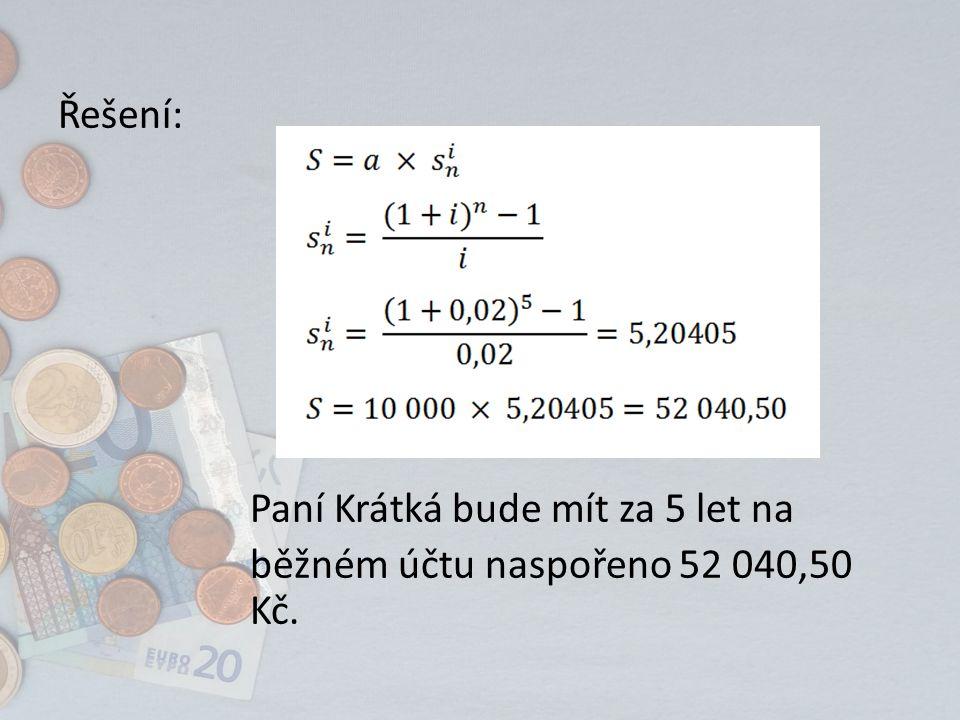 Řešení: Paní Krátká bude mít za 5 let na běžném účtu naspořeno 52 040,50 Kč.