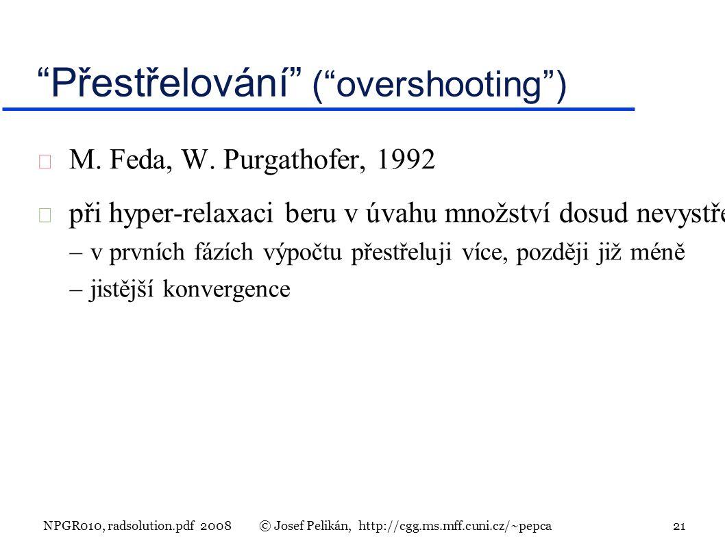 NPGR010, radsolution.pdf 2008© Josef Pelikán, http://cgg.ms.mff.cuni.cz/~pepca 21  M.