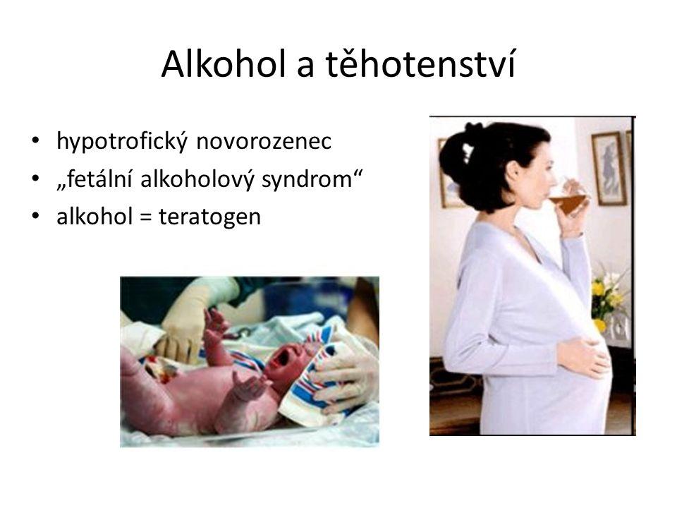 """Alkohol a těhotenství hypotrofický novorozenec """"fetální alkoholový syndrom alkohol = teratogen"""
