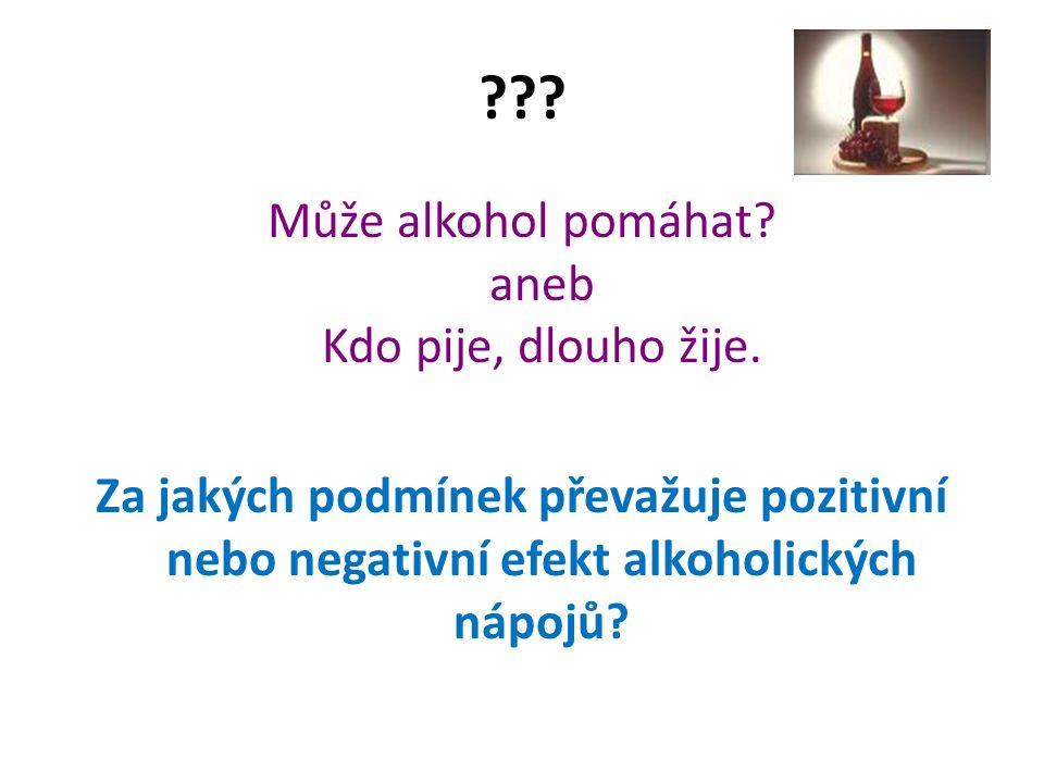 . Může alkohol pomáhat. aneb Kdo pije, dlouho žije.