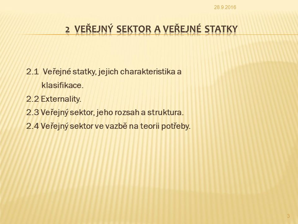 2.1 Veřejné statky, jejich charakteristika a klasifikace.