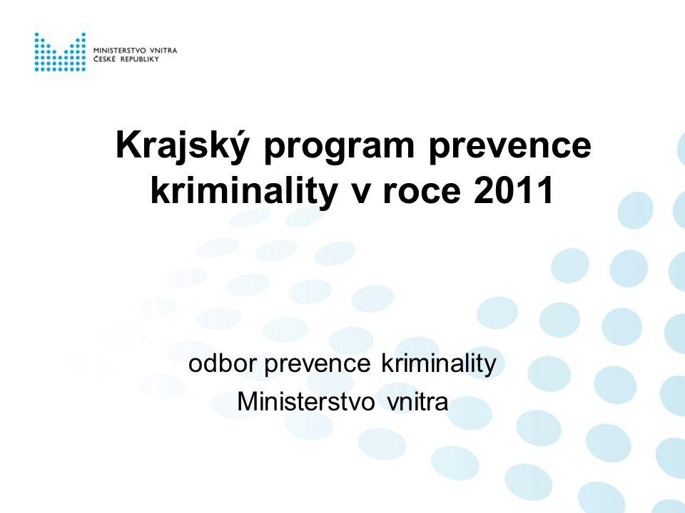Krajský program prevence kriminality v roce 2011 odbor prevence kriminality Ministerstvo vnitra