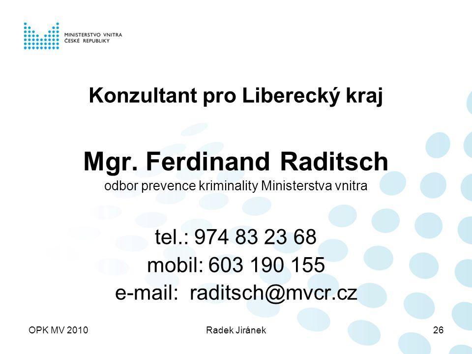 OPK MV 2010Radek Jiránek26 Konzultant pro Liberecký kraj Mgr.