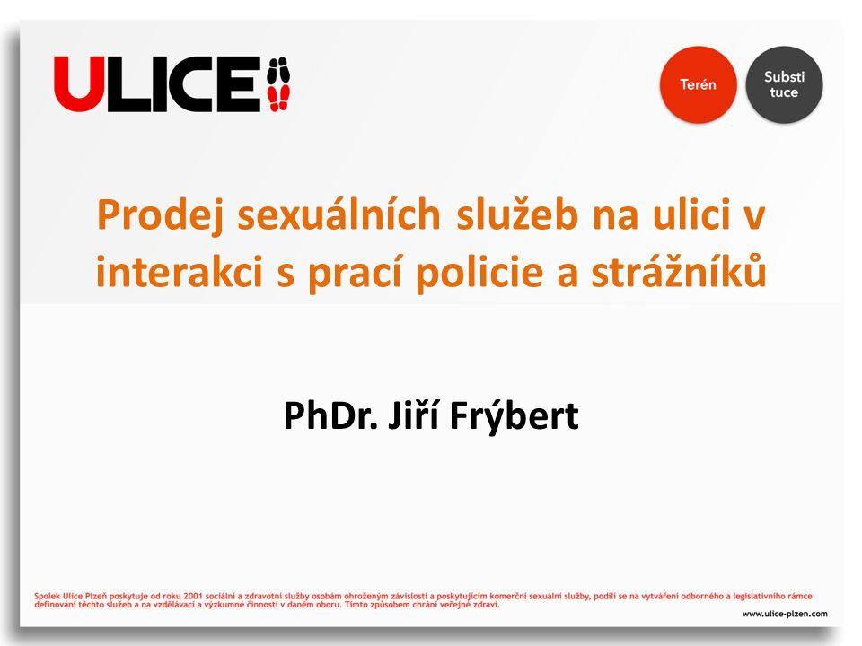 Prodej sexuálních služeb na ulici v interakci s prací policie a strážníků PhDr. Jiří Frýbert