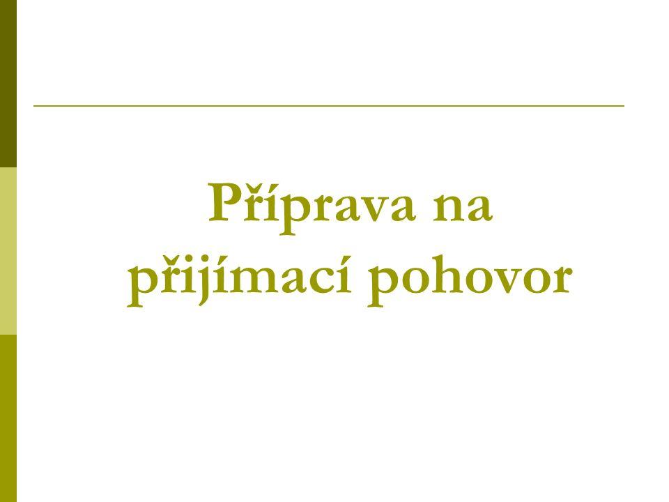 Příprava na přijímací pohovor 12.3.2013 JUDr.Andrea Hrdličková, Ph.D.