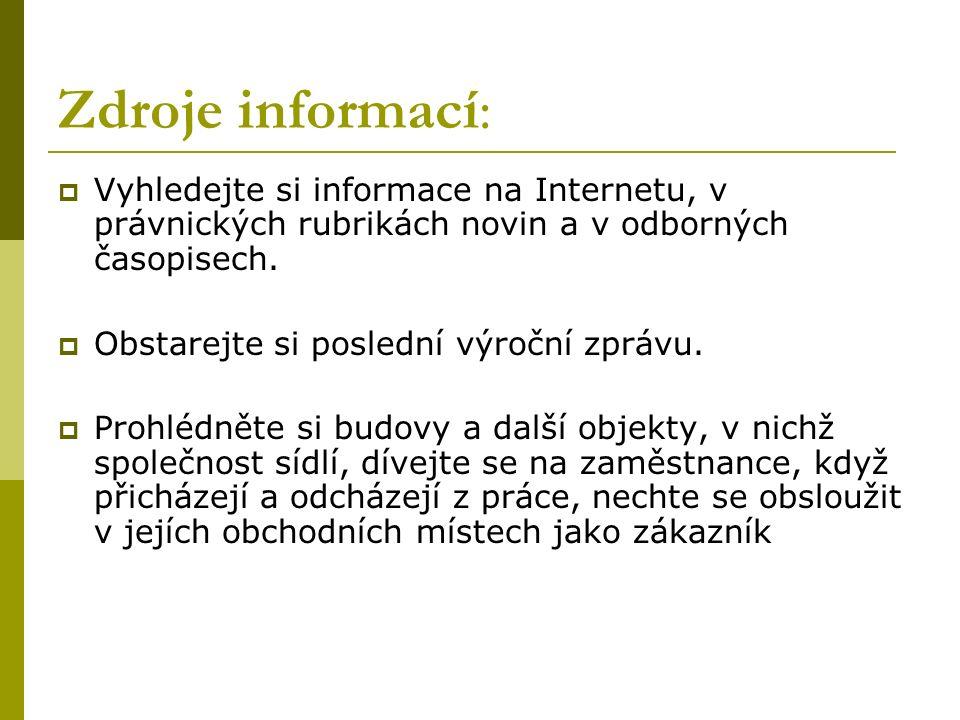 Zdroje informací:  Vyhledejte si informace na Internetu, v právnických rubrikách novin a v odborných časopisech.
