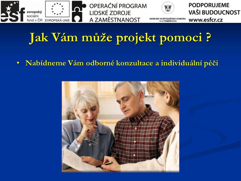 Nabídneme Vám odborné konzultace a individuální péči Nabídneme Vám odborné konzultace a individuální péči Jak Vám může projekt pomoci