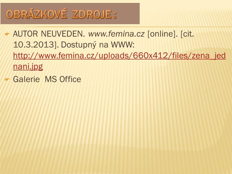  AUTOR NEUVEDEN. www.femina.cz [online]. [cit. 10.3.2013].
