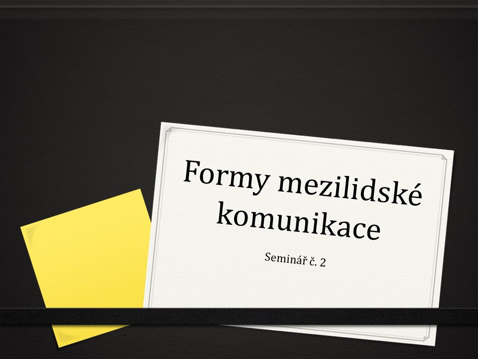 Formy mezilidské komunikace Seminář č. 2