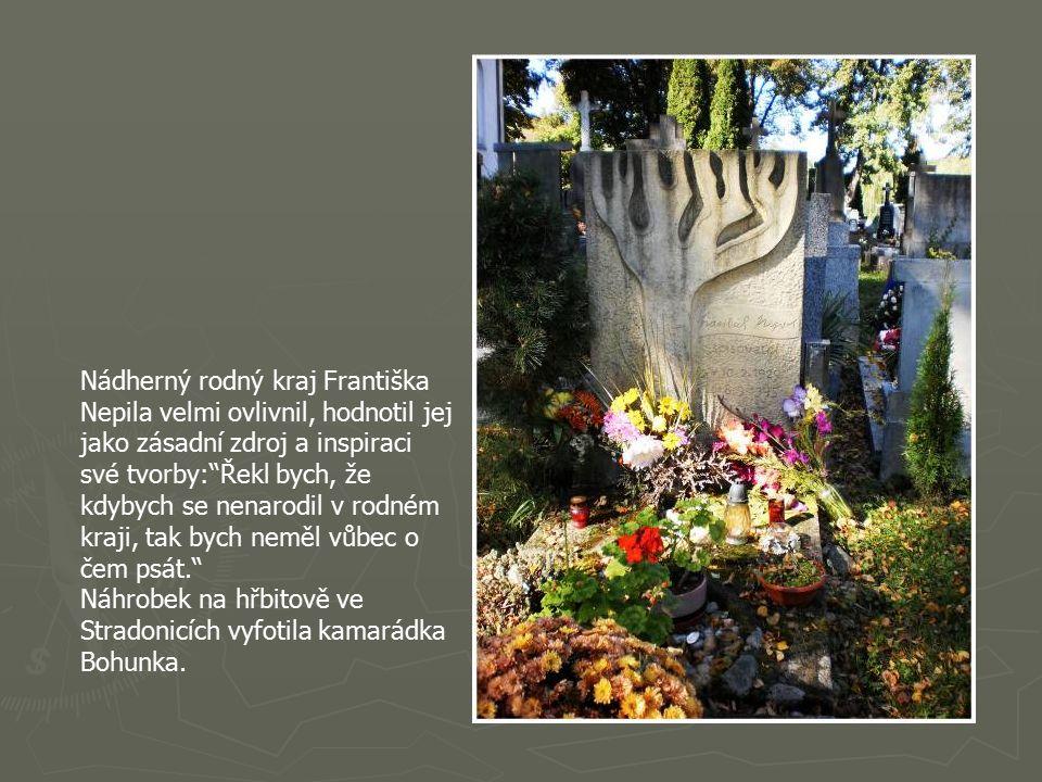 """Ves Stradonice byla prvně doložena r.1227, nyní je částí obce Nižbor. Fr. Nepil zde prožil mnoho svých """"dobrých a ještě lepších jiter"""" ve své chalupě."""