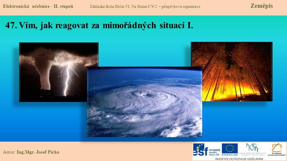 47. Vím, jak reagovat za mimořádných situací I. Elektronická učebnice - II.