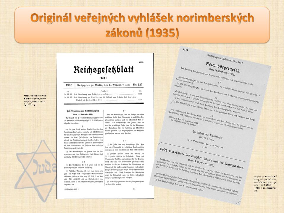 http://upload.wikimedi a.org/wikipedia/comm ons/a/ab/Blutschutzge setz_v.15.9.1935_- _RGBl_I_1146gesamt.j pg http://upload.wikimedi a.org/wikipedia/comm ons/f/f5/RGBL_I_1935_ S_1333.png