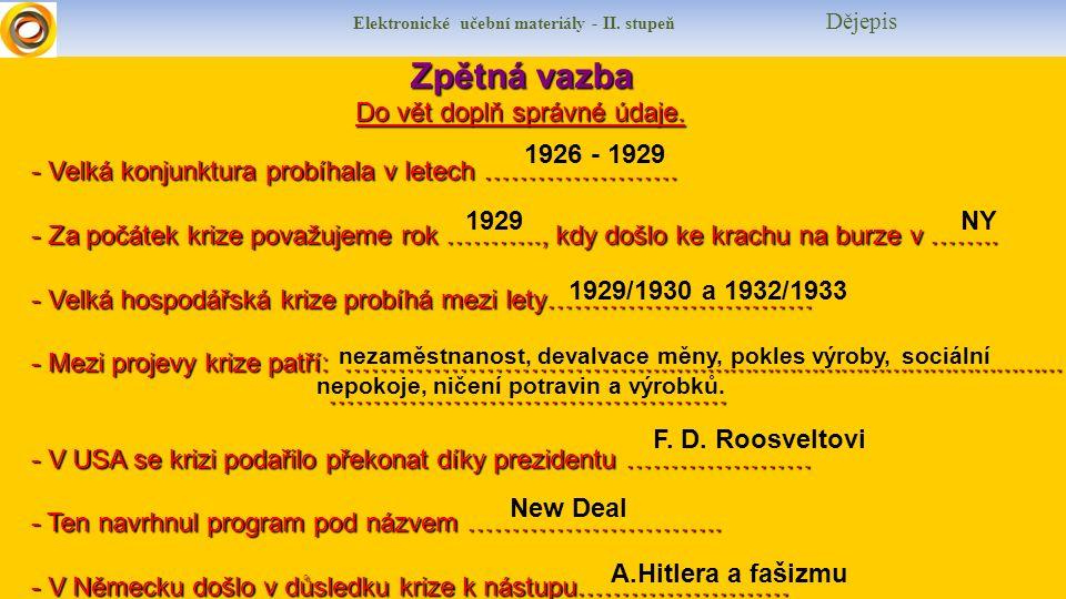 Elektronické učební materiály - II.stupeň Dějepis Použité zdroje Použité zdroje SOCHROVÁ, Marie.
