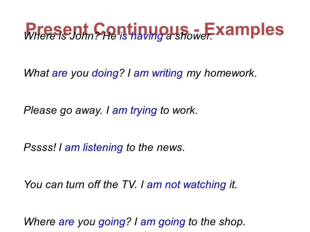 Present Continuous - Form Singular affirmative Singular negative Singular interrogative