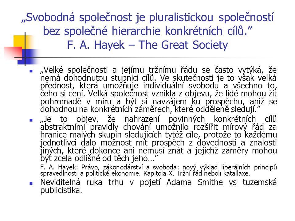 """""""Svobodná společnost je pluralistickou společností bez společné hierarchie konkrétních cílů. F."""