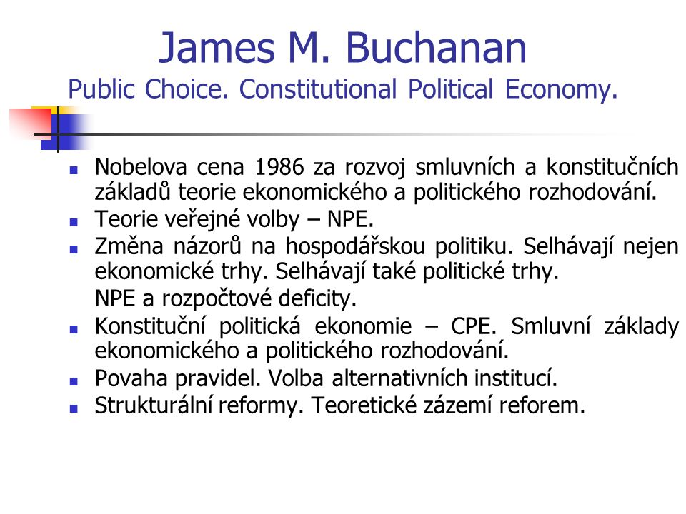 James M. Buchanan Public Choice. Constitutional Political Economy.