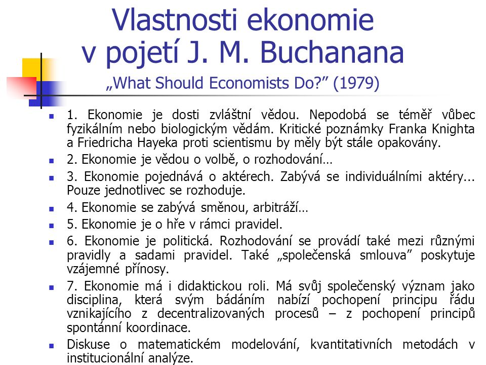 "Vlastnosti ekonomie v pojetí J. M. Buchanana ""What Should Economists Do (1979) 1."