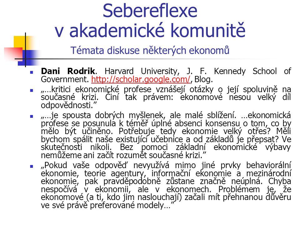 Sebereflexe v akademické komunitě Témata diskuse některých ekonomů Dani Rodrik.
