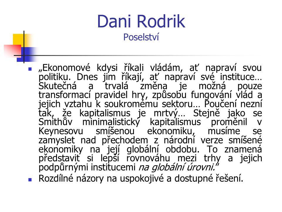 """Dani Rodrik Poselství """"Ekonomové kdysi říkali vládám, ať napraví svou politiku."""