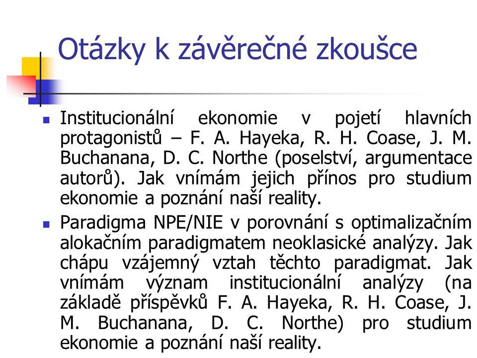 Otázky k závěrečné zkoušce Institucionální ekonomie v pojetí hlavních protagonistů – F.