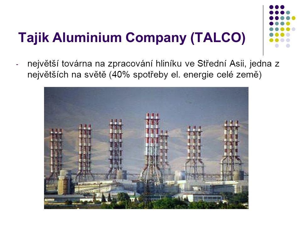 Tajik Aluminium Company (TALCO) - největší továrna na zpracování hliníku ve Střední Asii, jedna z největších na světě (40% spotřeby el.
