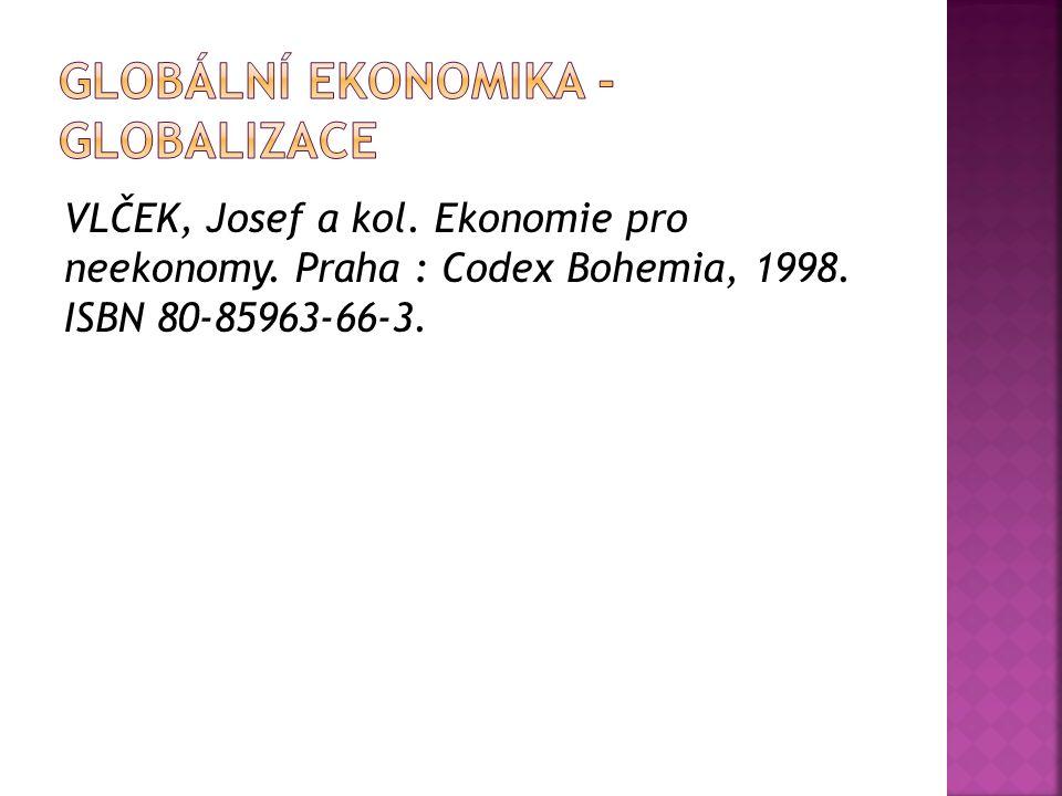 VLČEK, Josef a kol. Ekonomie pro neekonomy. Praha : Codex Bohemia, 1998. ISBN 80-85963-66-3.